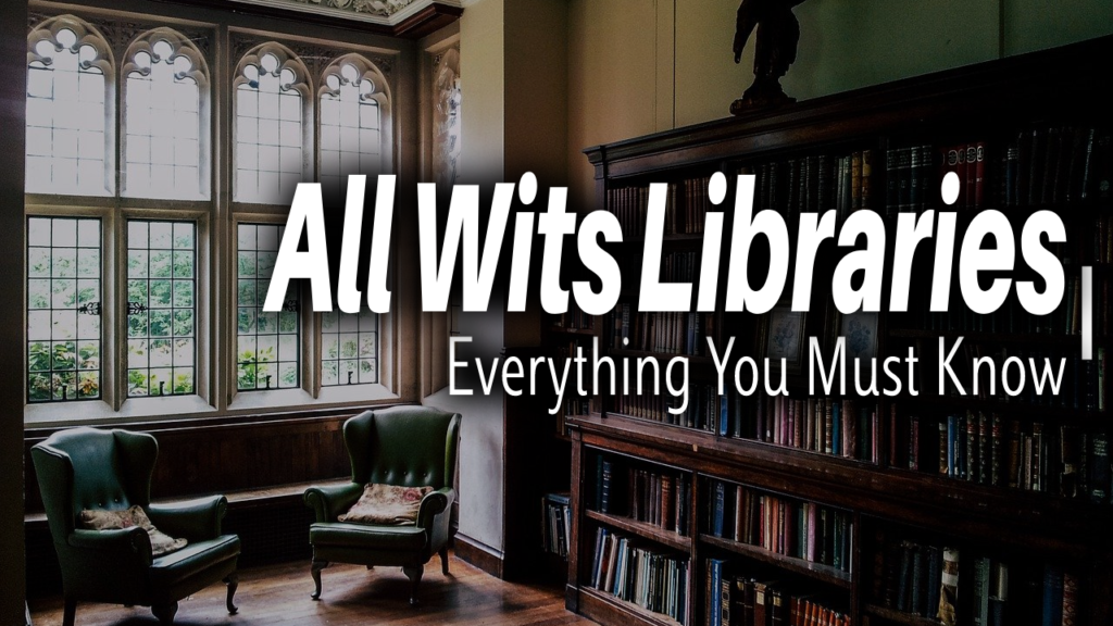 12 Wits Libraries and Everything You Must Know About Them